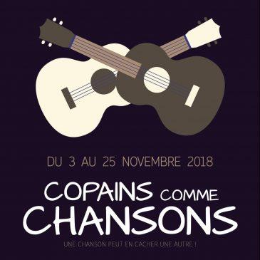 Du 3 au 25 Novembre : Copains comme Chansons
