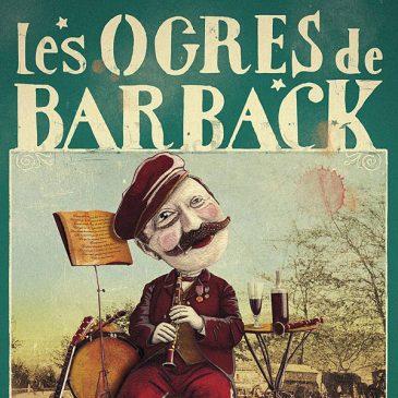 19 Octobre : COMPLET Les Ogres de Barback à Larajasse